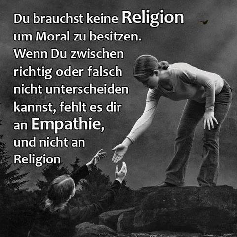 Du brauchst keine Religion...